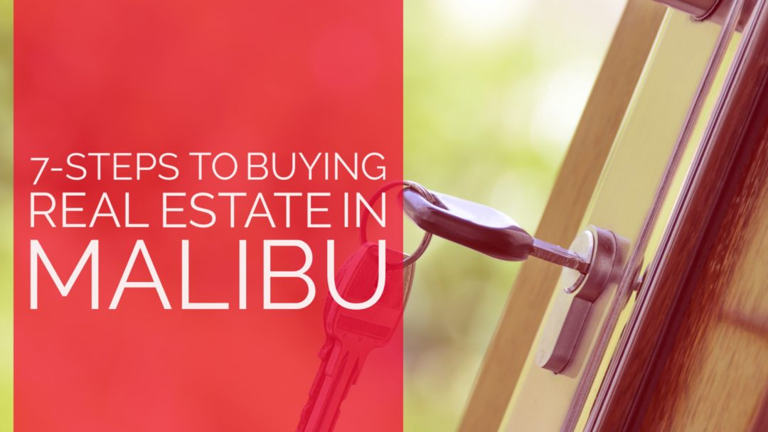 7 Steps to Buying Real Estate in Malibu